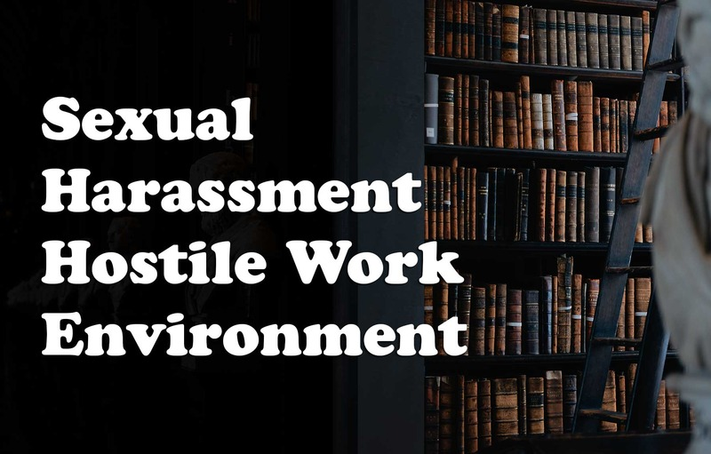 Sexual Harassment & A Hostile Work Environment - JLG lawyers